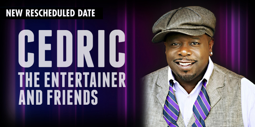 CEDRIC THE ENTERTAINER AND FRIENDS