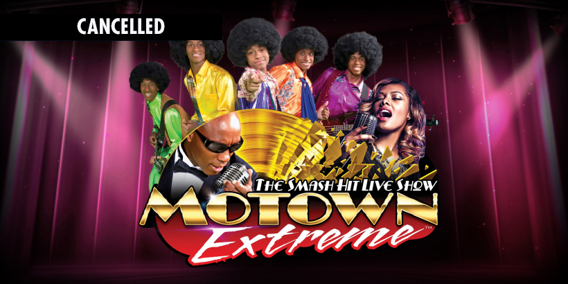 Motown Extreme Review - Friday - Cancelled
